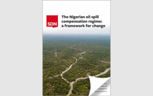 Report: The Nigerian oil spill compensation regime - a framework for change